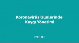 Koronavirüs Günlerinde Kaygı Yönetimi